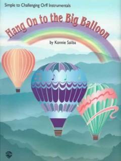 Hang On to the Big Balloon