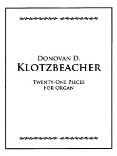 Twenty-One Pieces for Organ (Klotzbeacher)
